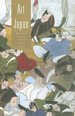 Art of Japan: Masterpieces from the Cleveland Museum of Art