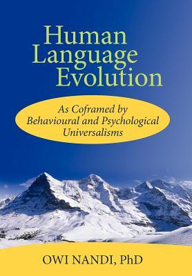 Human Language Evolution: As Coframed by Behavioural and Psychological Universalism