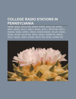 College Radio Stations in Pennsylvania: Wkps, Wnjr, Wcuc-FM, Wexp, Wxpn, Wsaj-FM, Wsru, Wrti, Werg, Wclh, Wrct, Wjrh, Wvyc, Wpts-FM, Wptc, Wwnw