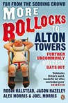 More Bollocks to Alton Towers: Further Uncommonly British Days Out