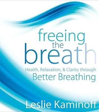 freeing-the-breath-health-relaxation-clarity-through-better-breathing