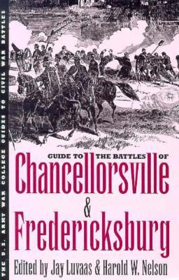 Guide to the Battle of Chancellorsville and Fredericksburg (U.S. Army War College Guides to Civil War Battles)