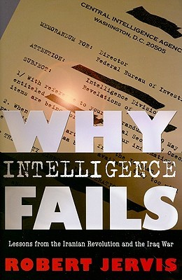 Why Intelligence Fails by Robert Jervis