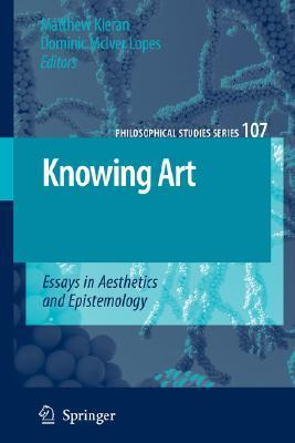 Knowing Art: Essays in Aesthetics and Epistemology