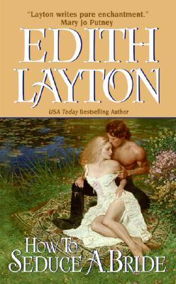 How to Seduce a Bride by Edith Layton