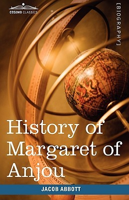 History of Margaret of Anjou, Queen of Henry VI of England (Makers of History, #22)