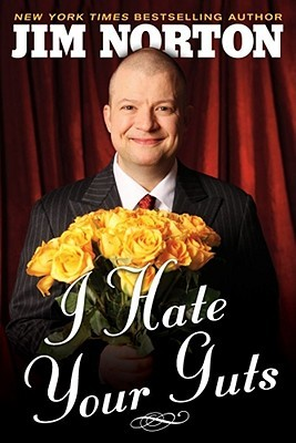 I Hate Your Guts by Jim Norton