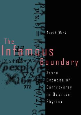 The Infamous Boundary: Seven Decades of Controversy in Quantum Physics