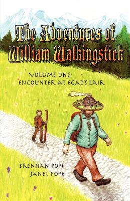 The Adventures of William Walkingstick: Volume One: Encounter at Egad's Lair