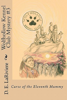 Wolfhollow Kennel Club Mystery #3: Curse of the Eleventh Mummy