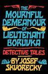 The Mournful Demeanour of Lieutenant Boruvka: Detective Tales