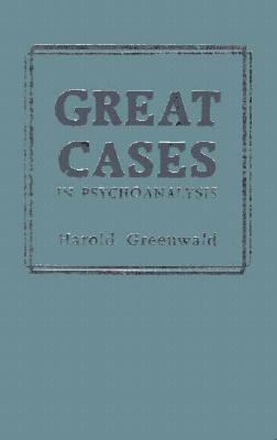 Great Cases in Psychoanalysis
