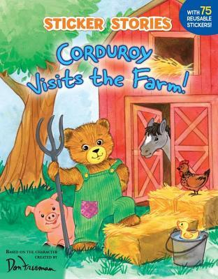 Corduroy Visits the Farm! [With 75 Reusable Stickers]