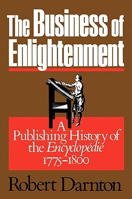"""The Business of Enlightenment: Publishing History of the """"Encyclopédie,"""" 1775-1800"""