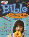 Bible Crafts  More (Ages 6-8)