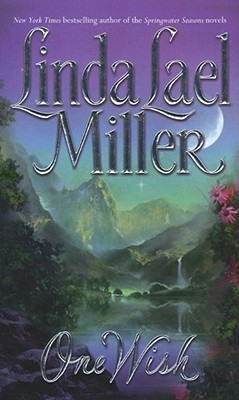 One Wish by Linda Lael Miller