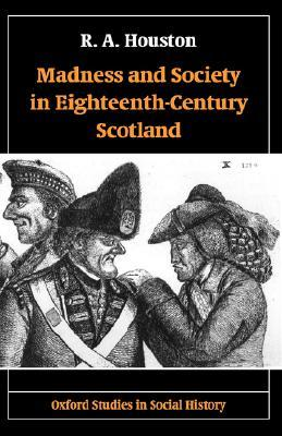 madness-and-society-in-eighteenth-century-scotland