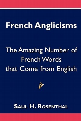 French Anglicisms: The Amazing Number of French Words That Come from English