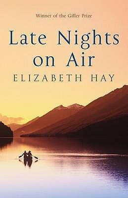Late Nights on Air by Elizabeth Hay
