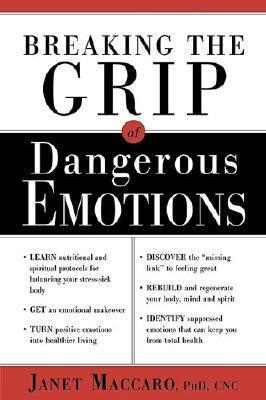Descargar libros electrónicos de búsqueda de libros de google Breaking The Grip Of Dangerous Emotions: Don't Break Down - Break Through!
