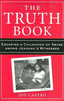 the-truth-book-escaping-a-childhood-of-abuse-among-jehovah-s-witnesses