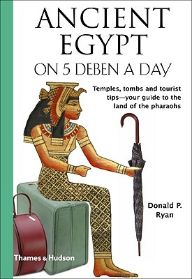 Ancient Egypt on 5 Deben a Day by Donald P. Ryan