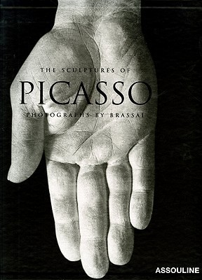 The Sculptures of Picasso: Photographys By Brassai