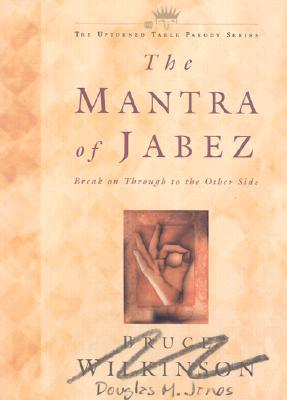 The Mantra of Jabez: Break on Through to the Other Side