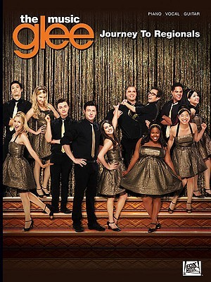 Glee: The Music Journey To Regionals (Piano/Vocal/Guitar Songbook)