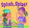 Splish, Splat! by Alexis Domney