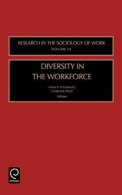 Diversity in the Work Force, Volume 14 (Research in the Sociology of Work)