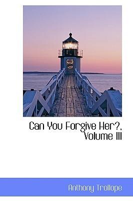 Can You Forgive Her?, Volume III