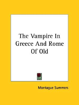 The Vampire in Greece and Rome of Old