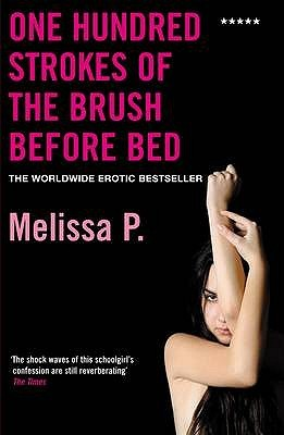 One Hundred Strokes Of The Brush Before Bed by Melissa Panarello