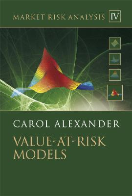 Market Risk Analysis: Value at Risk Models: Volume IV: Value at Risk Models: Value at Risk Models v. 4 (The Wiley Finance Series)