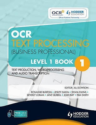 Ocr Text Processing (Business Professional): Level 1, Bk. 1: Text Production, Word Processing And Audio Transcription