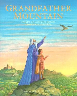 Grandfather Mountain: Stories of Gods and Heroes from Many Cultures