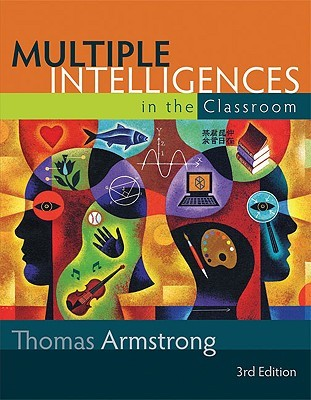 Multiple Intelligences in the Classroom by Thomas Armstrong