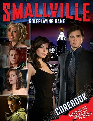 Smallville Role Playing Game by Josh Roby