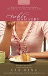 Table Manners by Mia King