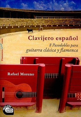 Clavijero Espanol: 8 Pasodobles Para Guitarra Clasica y Flamenca [With CD (Audio)]