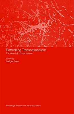 Rethinking Transnationalism: The Meso-Link of Organisations