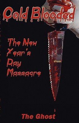 Cold Blooded: The New Year's Day Massacre por The Ghost 978-1589097896 PDF ePub