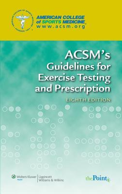 ACSM's Guidelines for Exercise Testing and Prescription 8e and ACSM's Certification Review 3e Package