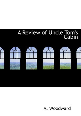 A Review Of Uncle Tomu0027s Cabin
