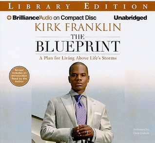 The blueprint a plan for living above lifes storms by kirk franklin 7907694 malvernweather Choice Image