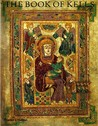 The Book of Kells: An Illustrated Introduction to the Manuscript in Trinity College, Dublin