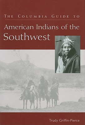 the-columbia-guide-to-american-indians-of-the-southwest