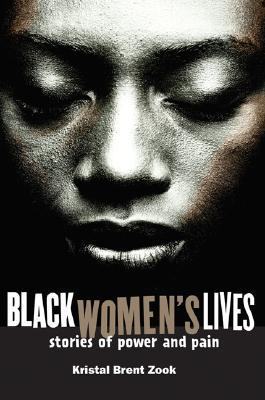 Black Women's Lives: Stories of Pain and Power