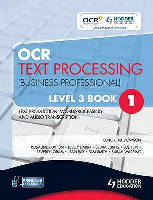 Ocr Text Processing (Business Professional): Level 3, Bk. 1: Text Production, Word Processing And Audio Transcription